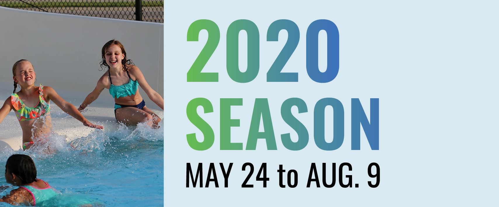 2020 season May 24 to Aug. 9